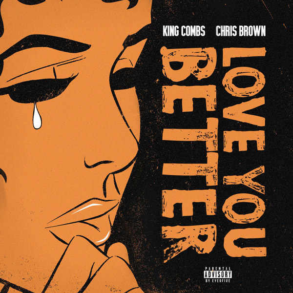 new music king combs feat chris brown love you better street